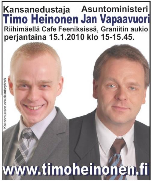 Tervetuloa Kokoomuksen TammiTuuletukseen Riihimäelle. Asuntoministeri Jan Vapaavuoren ja Riihimäen kokoomuslaisten kanssa olemme tavattavissa Cafe Feeniksissä tämän viikon perjantaina kello 15-15.45. Tarjolla kahvia ja pullaa ja kuuntelevia korvia. Tervetuloa - olitpa sitten puolesta, vastaan tai jotain siltä väliltä.