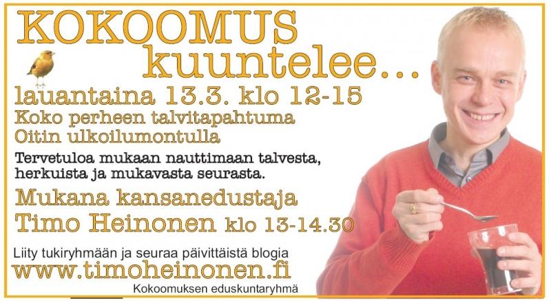 Koko perheen ULKOILUTAPAHTUMA LA 13.3. klo 12-15 Paikka: OITISSA Umpistentien ulkoilualue & kota  Lapsille ilmainen koiravaljakko, tampatut mäenlaskurinteet ja ladut alueen ympärillä (omat pulkat, liukurit yms. mukaan).  Hausjärven Kokoomus tarjoaa nokikahvit, tikkupullaa ja mehua. Paikalla myös kansanedustaja Timo Heinonen.  Puuha-Marit esittelevät partiotoimintaa ja myyvät nälkäisille mäenlaskijoille hernesoppaa ja makkaraa.  Tervetuloa reippailemaan ja nauttimaan hyvät eväät luonnon helmassa!