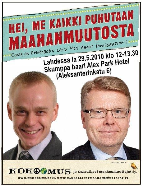 Tänään Lahdessa klo 12-13.30 Alex Park Hotelli. Mukana siis myös ministeri Jyri Häkämies.
