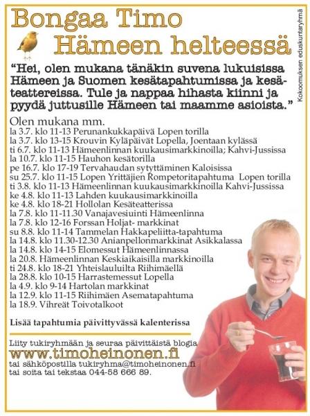 Huomenna Hämeenlinnan Kuukausimarkkinoilla. Mainoksesta aika muuttunut eli olen paikalla kello 10-12 ja Kahvi-Jussilla.