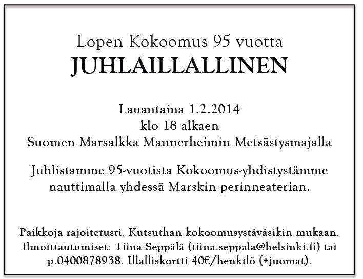 Lopen Kokoomus täyttää ensi vuoden alussa 95 vuotta. Tällä kertaa juhlistamme kotiyhdistystämme Lopella Marsalkka Mannerheimin Metsästymajalla JUHLAILLALLISELLA. Tervetuloa mukaan kokoomuslaiset!