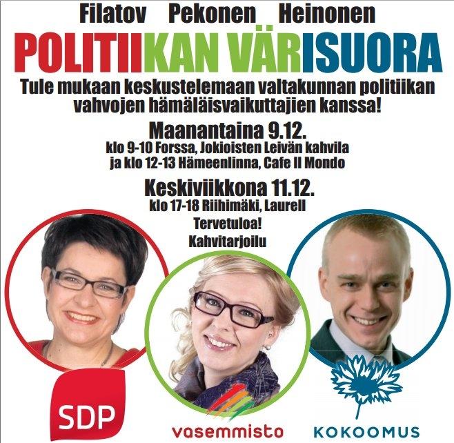 Poliitikan Värisuorat jatkuvat. Keskustelutilaisuuksien seuraavat tilaisuudet Forssassa, Hämeenlinnassa Ja Riihimäellä. Tule mukaan esittämään kysymyksiä ja keskustelemaan.