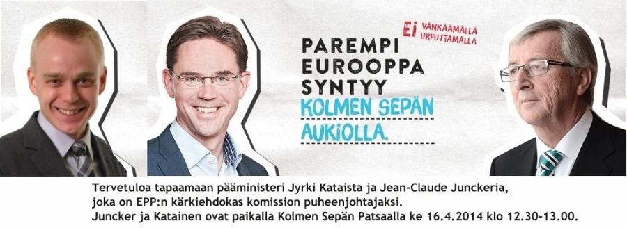 Tänään Kolmen Sepän Patsaalla Suuri Eurovaalitapahtuma! Tervetuloa mukaan! Itse olen paikalla jo ennen puoltapäivää ja kärkiehdokkaamme tapaatte sitten heti puolenpäivän jälkeen. Paikalla siis Jyrki Katainen ja Jean-Claude Juncker klo 12.30-13.00. Kokoomus ja EPP kuuntelee!