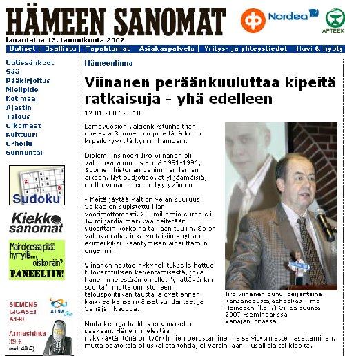 Hämeen Sanomat uutisoi tänään näyttävästi eilisen Vanajanlinnan Oikea Suunta 2007 -talousseminaarimme. Uutinen löytyy Hämeen Sanomien verkkosivuilta päivän etusivun uutisina osoitteesta www.hameensanomat.fi