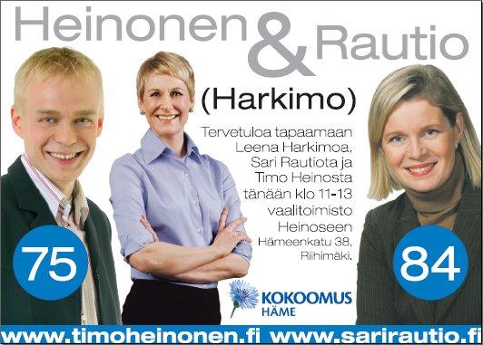 Heinonen & Rautio (Harkimo). Keskiviikkona 21.2. kansanedustaja Leena Harkimo vierailee Riihimäellä vaalitoimistossamme Hämeenkatu 38:ssa. Tilaisuudessa mukana myös hämeenlinnalainen Sari Rautio. Tervetuloa kahville kello 11-13. KUVASSA LUKEE TÄNÄÄN! Aivan mainos julkaistaan keskiviikon Aamupostissa.
