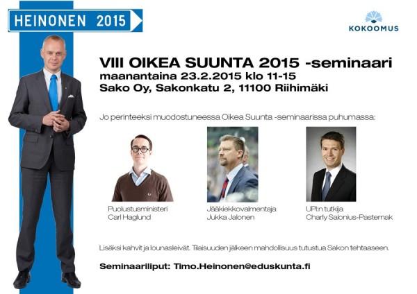 8. Oikea Suunta -seminaari nyt Ulko- ja turvallisuuspolitiikan parissa. Paikkakin mielenkiintoinen eli Sako Riihimäellä ja puhumassa puolustusministeri Carl Haglund ja UPI:n Charly Salonius-Pasternak sekä hieman toisenlainen puheenvuoro sitten jääkiekkovalmentaja Jukka Jaloselta. Lippuja voi kysellä minulta sähköpostilla: timo.heinonen@eduskunta.fi. Muutama paikka vielä siis vapaana.
